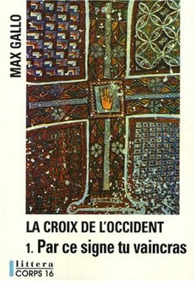"""Afficher """"La Croix de l'Occident n° 1 Par ce signe tu vaincras"""""""