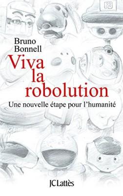 "Afficher ""Viva la robolution"""