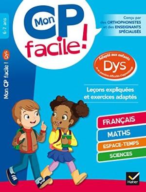 Couverture de Mon CP facile ! 6-7 ans : adapté aux enfants dys ou en premières difficultés d'apprentissage