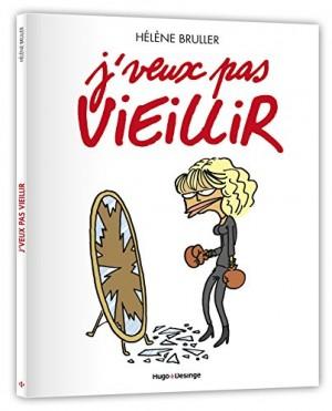 vignette de 'J'veux pas vieillir (Hélène Bruller)'
