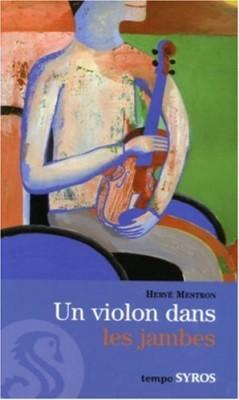"""Afficher """"Un violon dans les jambes"""""""