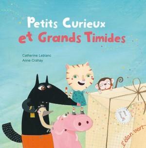 """Afficher """"Petits curieux et grands timides"""""""
