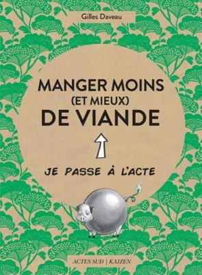 vignette de 'Manger moins (et mieux) de viande (Gilles Daveau)'