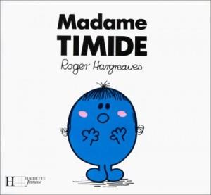 "Afficher ""Monsieur Madame Mme Timide"""