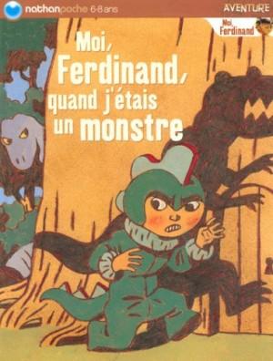 "Afficher ""Moi, ferdinand, quand j'étais un monstre"""