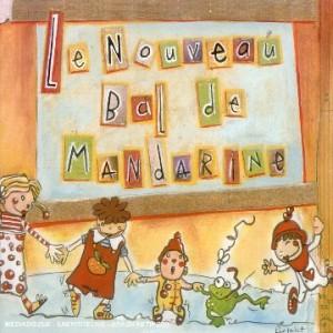 """Afficher """"Le nouveau bal de Mandarine"""""""
