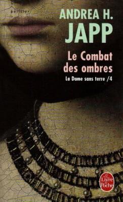 """Afficher """"La Dame sans terre - Le combat des ombres - Tome 4"""""""