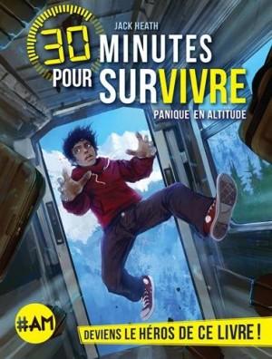 """Afficher """"30 minutes pour survivre n° 1 Panique en altitude"""""""