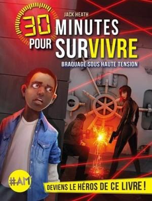 """Afficher """"30 minutes pour survivre n° 3 Braquage sous haute tension"""""""