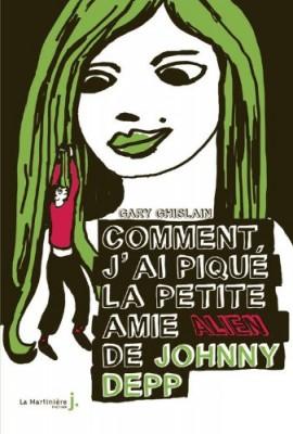 """Afficher """"Comment j'ai piqué la petite amie alien de Johnny Depp"""""""