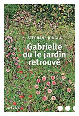 vignette de 'Gabrielle ou le jardin retrouvé (Stéphane Jougla)'