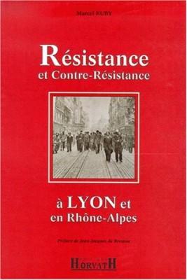 """Afficher """"Résistance et contre-résistance à Lyon et en Rhône-Alpes"""""""