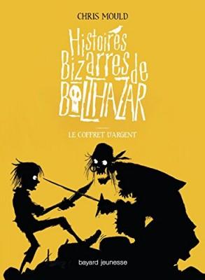 """Afficher """"Histoires bizarres de Balthazar n° 3 Le coffret d'argent"""""""