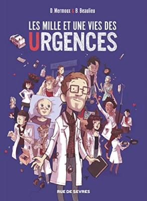 vignette de 'Les mille et une vies des urgences (Dominique Mermoux)'
