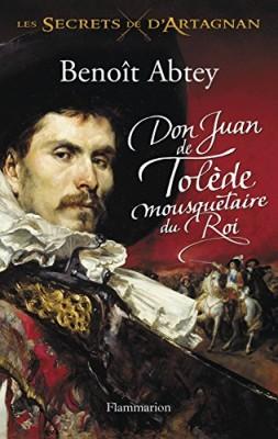 """Afficher """"Les secrets de d'Artagnan n° 1 Don Juan de Tolède, mousquetaire du roi"""""""