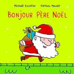 vignette de 'Bonjour Père Noël (Michaël Escoffier)'
