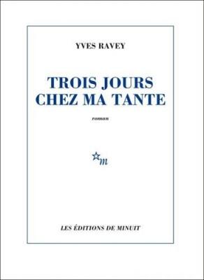 vignette de 'Trois jours chez ma tante (Yves Ravey)'
