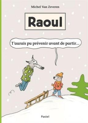 """Afficher """"RaoulT'aurais pu prévenir avant de partir..."""""""