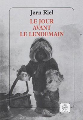 vignette de 'Le jour avant le lendemain (Jørn Riel)'