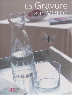 """Afficher """"La gravure sur verre"""""""