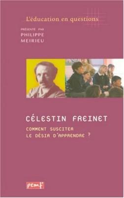"""Afficher """"Célestin Freinet, comment susciter le désir d'apprendre ?"""""""