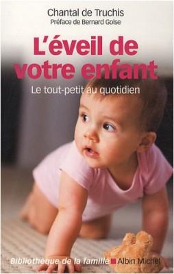 vignette de 'L'éveil de votre enfant (Chantal de Truchis-Leneveu)'