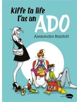 "Afficher ""Kiffe ta life, t'as un ado"""