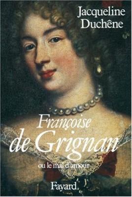 """Afficher """"Françoise de Grignan  ou le Mal d'amour"""""""