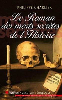 """Afficher """"Le roman des morts secrètes de l'histoire"""""""