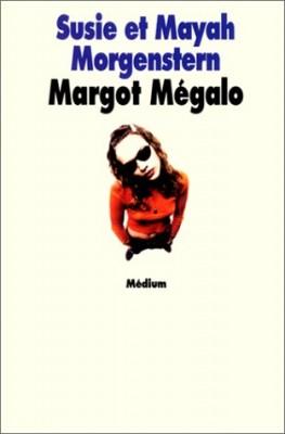 """Afficher """"Margot Mégalo"""""""