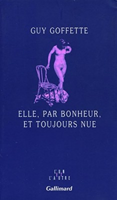 """Afficher """"Elle, par bonheur, et toujours nue"""""""