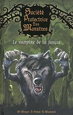 """Afficher """"Société protectrice des monstres n° 4 Le vampire de la jungle"""""""
