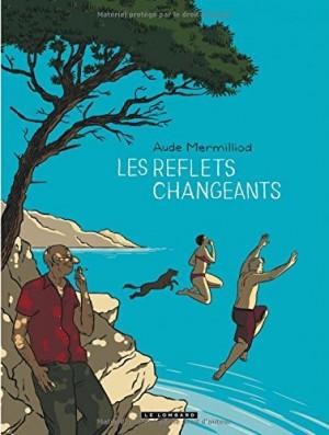 vignette de 'Les reflets changeants (Aude Mermilliod)'