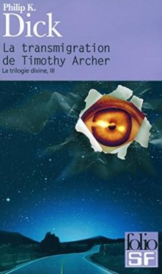 """Afficher """"La trilogie divine n° 3 La transmigration de Timothy Archer"""""""