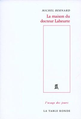 vignette de 'La maison du docteur Laheurte (Michel Bernard)'