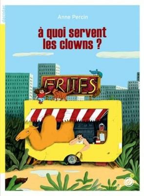 vignette de 'A quoi servent les clowns ? (Anne Percin)'