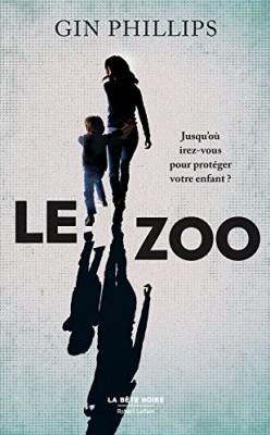 vignette de 'Le Zoo (Gin PHILLIPS)'