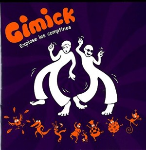 "Afficher ""Gimick explose les comptines"""