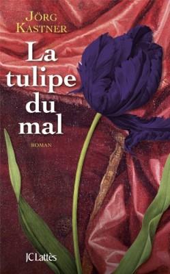 vignette de 'La tulipe du mal (Jörg Kastner)'