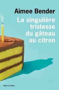 """Afficher """"La singulière tristesse du gâteau au citron"""""""