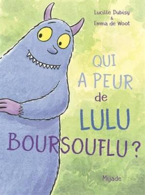 """Afficher """"Qui a peur de Lulu Boursouflu ?"""""""