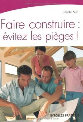 Couverture de Faire construire : évitez les pièges !