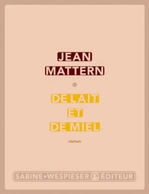 vignette de 'De lait et de miel (Jean Mattern)'