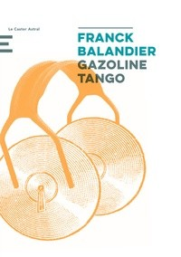 vignette de 'Gazoline Tango (Franck Balandier)'