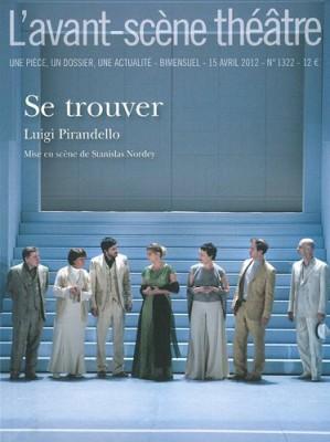 """Afficher """"L'avant-scène théâtre n° No 1322 (15 avril 2012) Se trouver"""""""