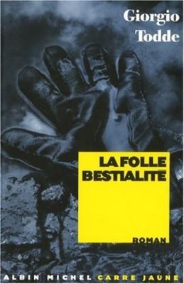 """Afficher """"La folle bestialité"""""""