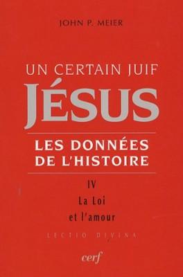 """Afficher """"Un Certain juif Jésus : Les données de l'histoire. IV. La Loi et l'amour"""""""