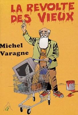 vignette de 'La révolte des vieux (Michel Varagne)'