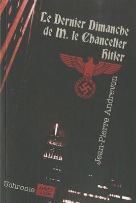 """Afficher """"Dernier dimanche de monsieur le chancelier Hitler (Le)"""""""
