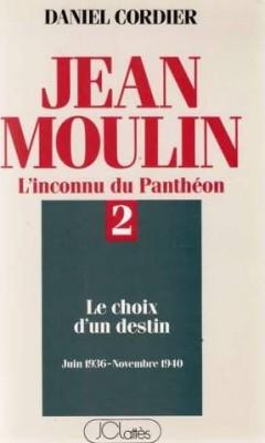"""Afficher """"Jean Moulin, l'inconnu du Panthéon, t. 2"""""""